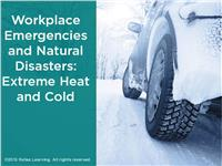 Workplace Emergencies and Natural Disasters: Extreme Heat and Cold