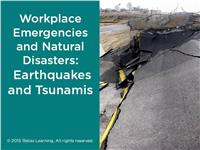 Workplace Emergencies and Natural Disasters: Earthquakes and Tsunamis
