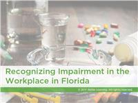 Recognizing Impairment in the Workplace for Florida