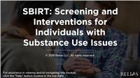 SBIRT: Screening and Interventions for Individuals with Substance Use Issues