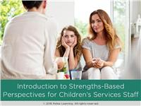 Strengths-Based Perspectives for Children's Services Staff