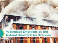 Workplace Emergencies and Natural Disasters: An Overview Self-Paced