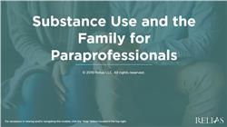 Substance Use and the Family for Paraprofessionals